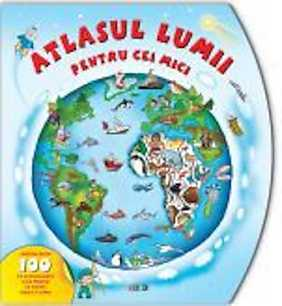 Atlasul lumii pentru cei mici