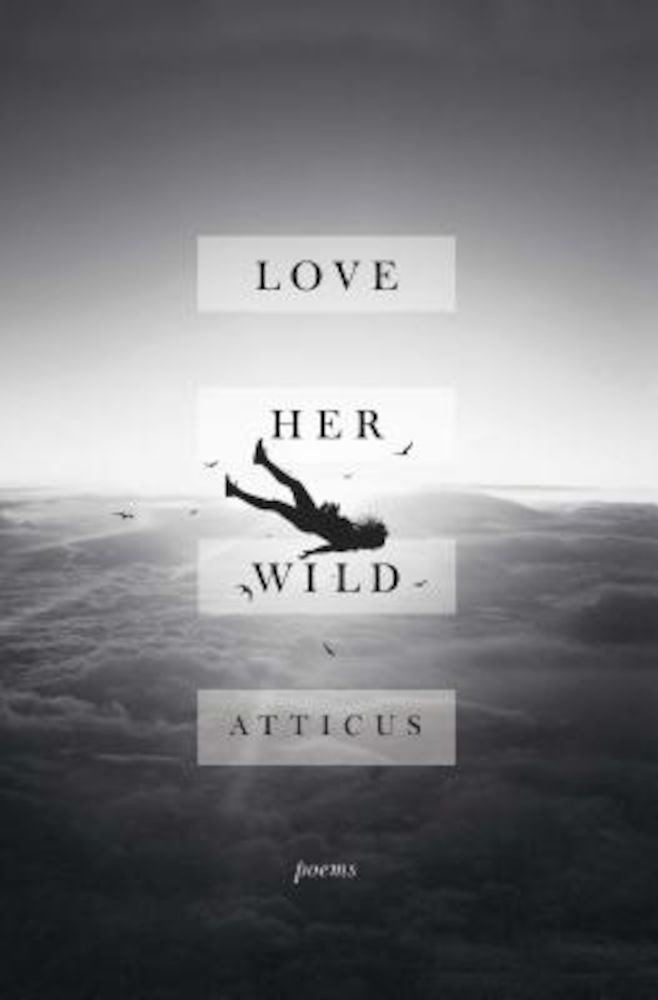 atticus love her wild poems paperback