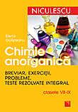 Chimie anorganica. Breviar, exercitii, probleme, teste rezolvate integral - clasele VII-IX  - Elena Golisteanu