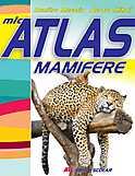 Mic atlas. Mamifere  - Aurora Mihail, Dumitru Murariu