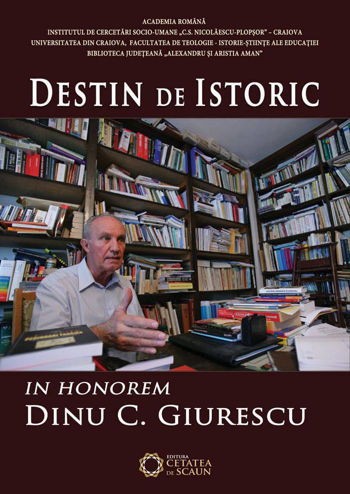 pdf epub ebook Destin de Istoric. In Honorem Dinu C. Giurescu