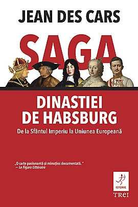 Saga dinastiei de Habsburg. De la Sfantul Imperiu la Uniunea Europeana - Array