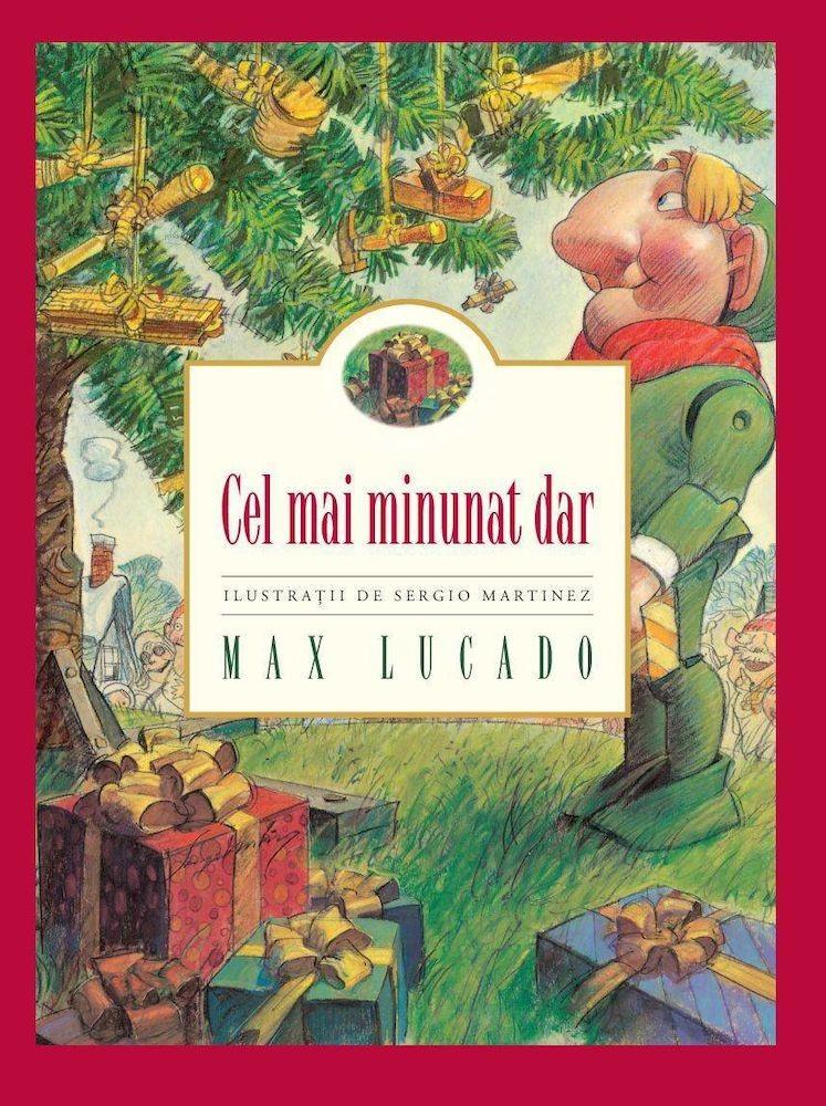 Max Lucado - Cel mai minunat dar -