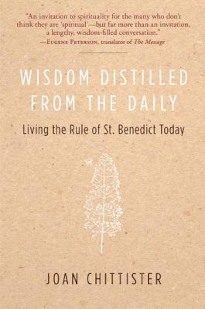 Wisdom Distilled from the Daily: Living the Rule of St. Benedict Today, Paperback pdf pret librarie elefant oferta
