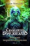 Dragonii Imparatului Negru Cavalerii de Smarald Vol 2