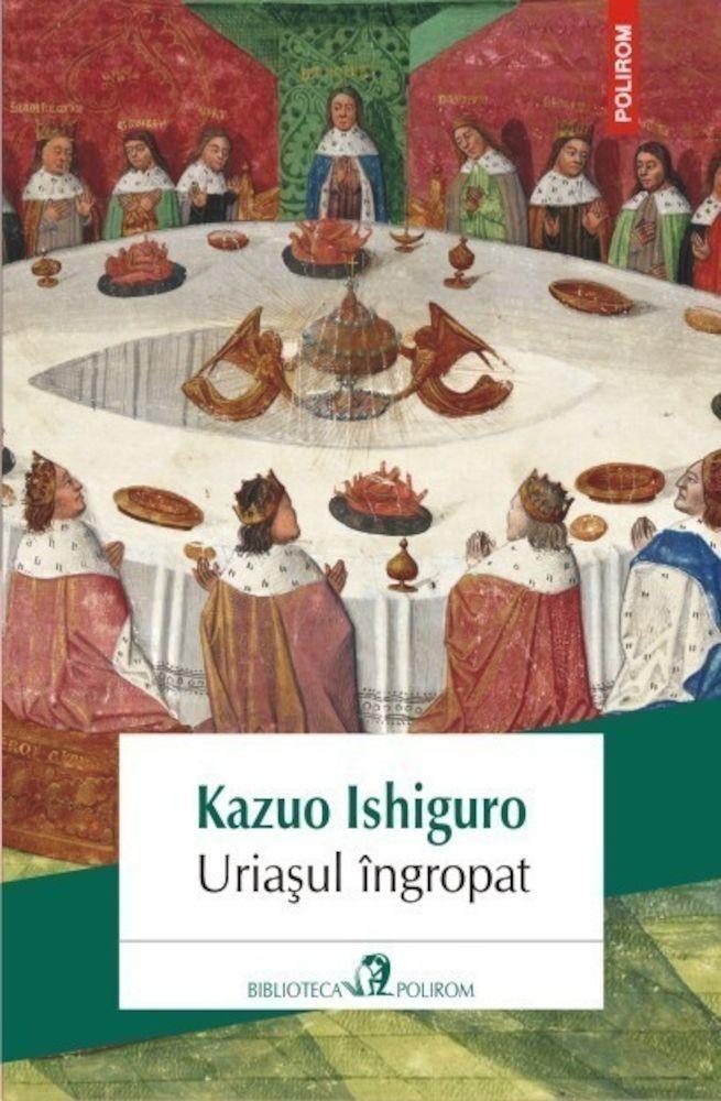 Kazuo Ishiguro - Uriasul ingropat -