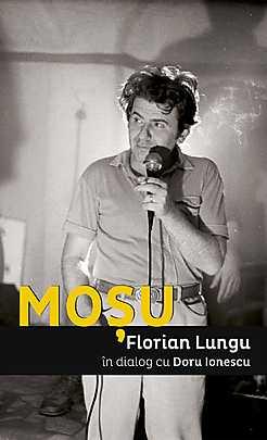Mosu. Florian Lungu in dialog cu Doru Ionescu - Array
