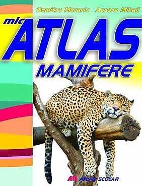 Mic atlas. Mamifere  - Aurora Mihail,