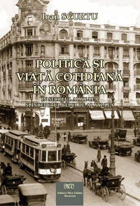 Politica si viata cotidiana in Romania in secolul al XX-lea si inceputul celui de-al XXI-lea - Array