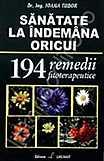 Sanatate La Indemana Oricui - 194 Remedii Fitoterapeutice