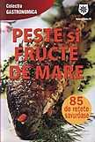 Peste si fructe de mare. 85 de retete savuroase - Editie de chiosc  - Ioana Irimiea