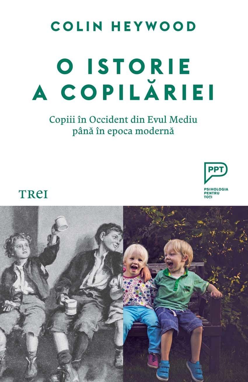 PDF ePUB O istorie a copilariei. Copii in Occident, din Evul Mediu pana in epoca moderna de Colin Heywood