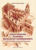 Iisus Hristos - plinirea revelatiei dumnezeiesti. Aspecte moderne dogmatice si misionare  - Tudor Cosmin Ciocan