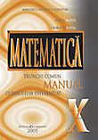 Matematica. Manual clasa a X-a. Trunchi comun + curriculum diferentiat