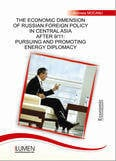 The Economic Dimension of Russian Foreign Policy in Central Asia after 9/11: Pursuing and Promoting Energy Diplomacy