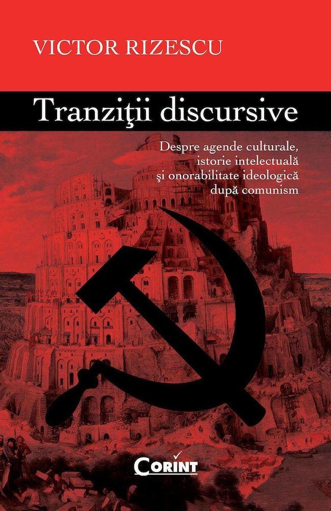 pdf epub ebook Tranzitii discursive. Despre agende culturale, istorie intelectuala si onorabilitate ideologica dupa comunism