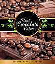 Ceai. Ciocolata. Cafea. Istorie beneficii retete