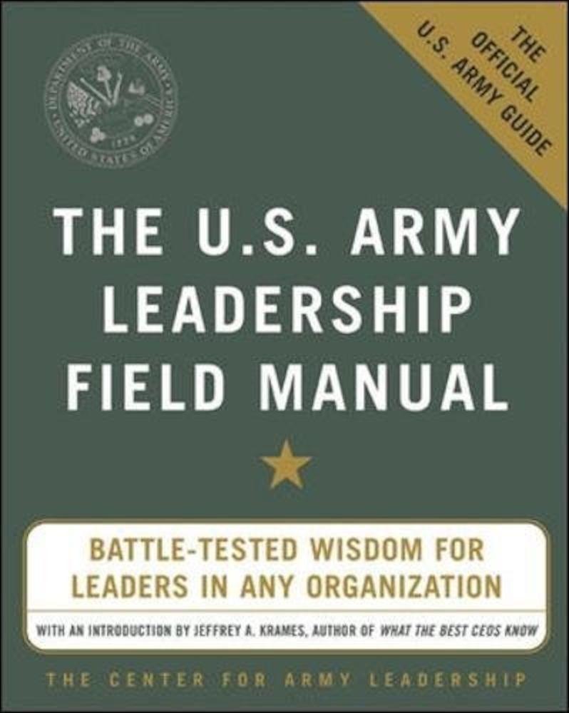 The U.S. Army Leadership Field Manual, Paperback