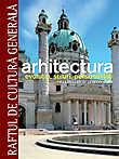 Arhitectura. Evolutie stiluri personalitati. De la Renastere la secolul XIX - Vol. 2
