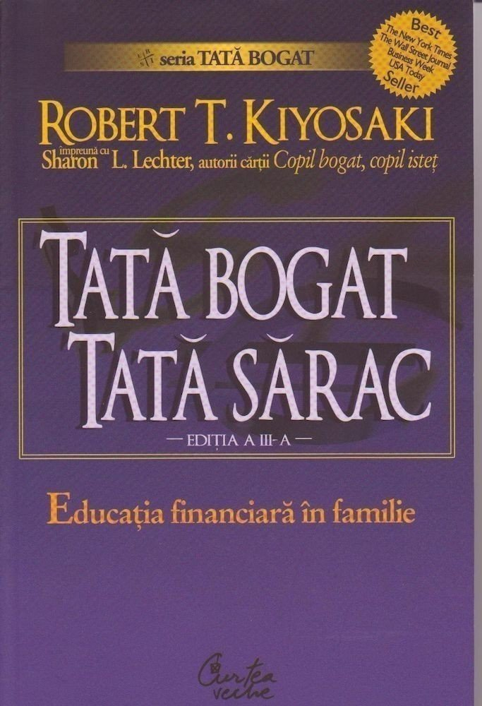 Robert T. Kiyosaki - Tata bogat, tata sarac. Educatia financiara in familie -