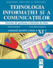 Tehnologia informatiei si a comunicatiilor. Manual clasa a XI-a