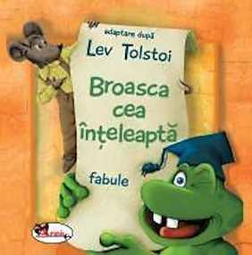 Broasca cea inteleapta, adaptare dupa fabulele lui Lev Tolstoi  - Lev Tolstoi