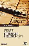 Iluziile Literaturii Si Deziluziile Criticii