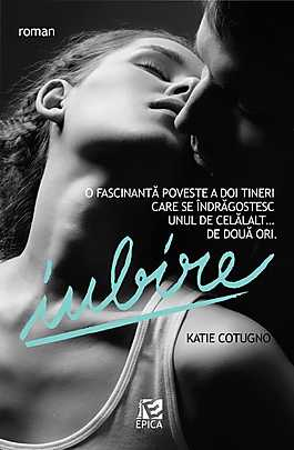 Iubire - Katie Cotugno
