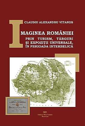 Imaginea Romaniei prin turism, targuri si expozitii universale, in perioada interbelica - Array