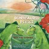 Dinozaurii pitici. Vol 1 - De-a v-ati strigatelea  - Martin Zick, Georgiana Chitac