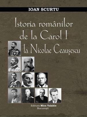 Istoria romanilor de la Carol I la Nicolae Ceausescu - Array