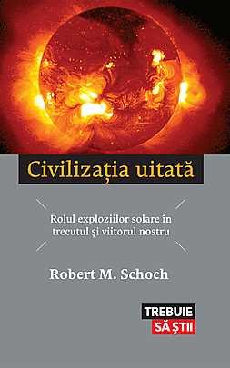 Civilizatia uitata. Rolul exploziilor solare in trecutul si viitorul nostru - Array