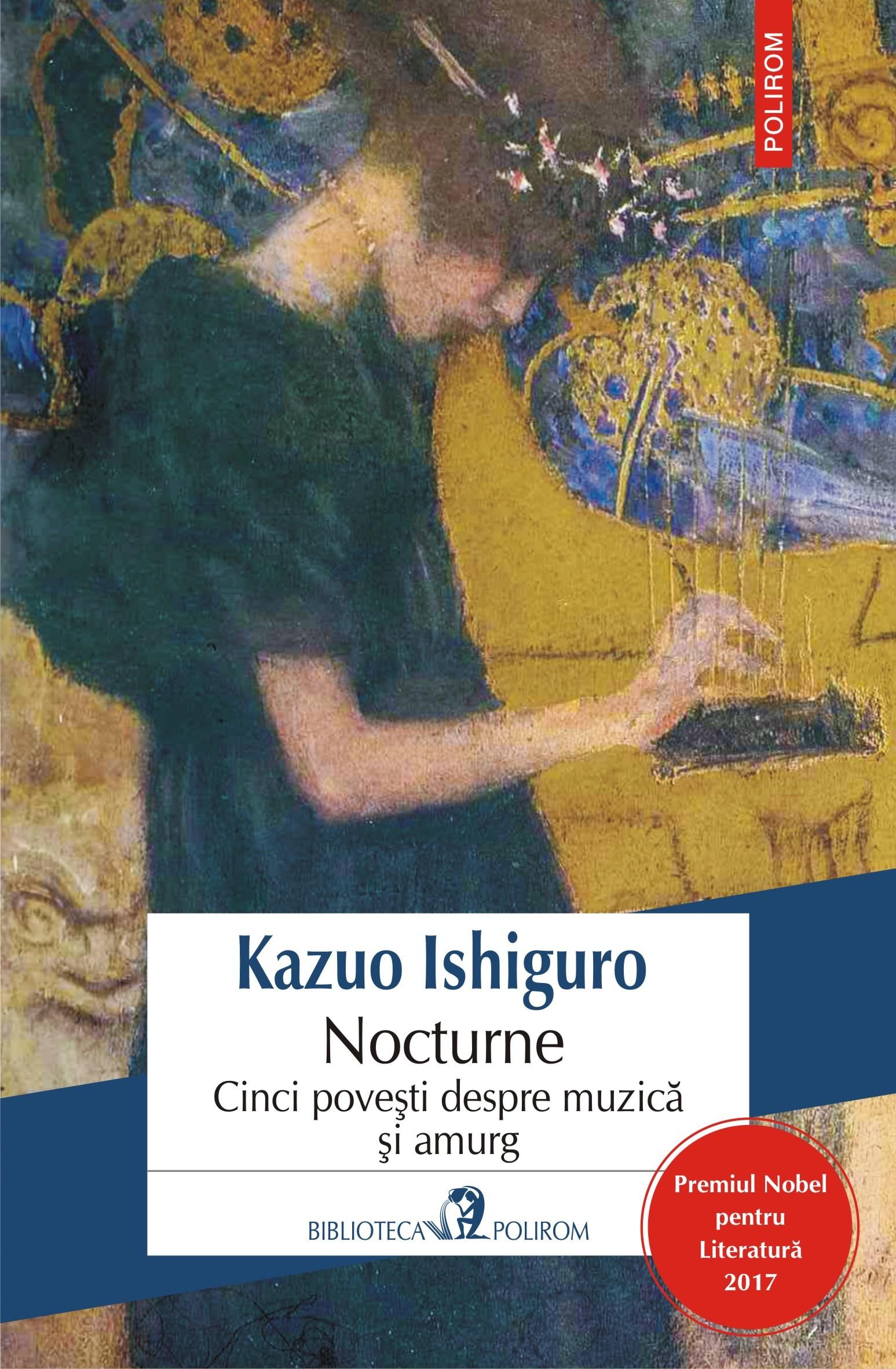 PDF ePUB Nocturne. Cinci povesti despre muzica si amurg de Kazuo Ishiguro