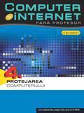 Computer Si Internet Fara Profesor Protejarea Computerului Vol. 4