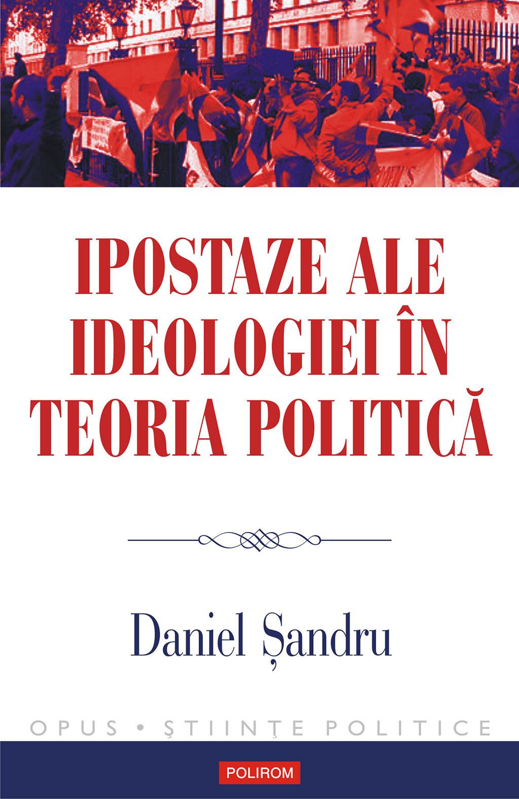Ipostaze ale ideologiei in teoria politica (eBook) pdf pret librarie elefant oferta