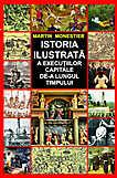 Istoria Ilustrata A Executiilor Capitale De-a Lung