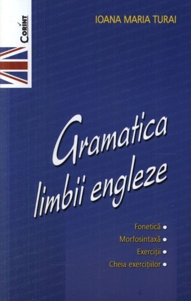 Ioana Maria Turai - Gramatica limbii engleze -