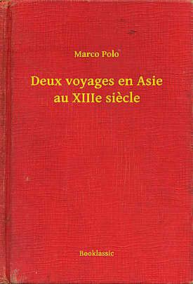 Deux voyages en Asie au XIIIe siecle - Array