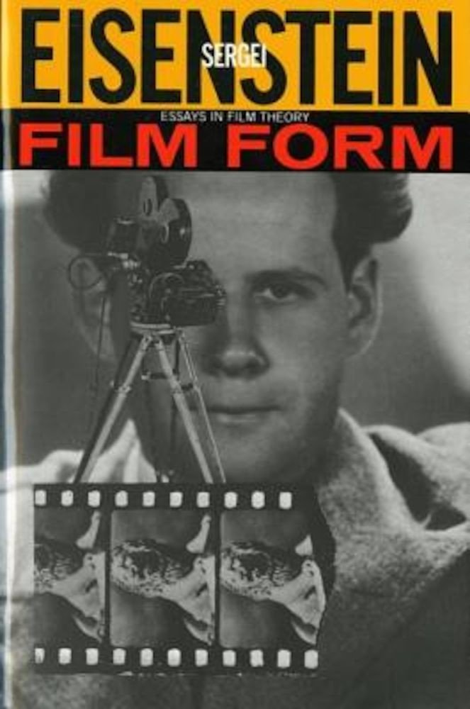 eisenstein film form essays in film theory Sergei eisenstein, film form: essays in film theory, edited and translated by jay leyda, new york sergei eisenstein, film form: essays in film theory.