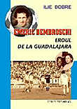 Emeric Dembroschi - Eroul De La Guadalajara