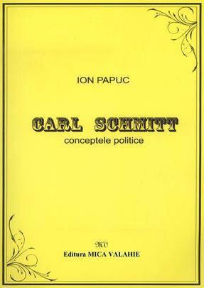 Carl Schmitt. Conceptele politice - Array