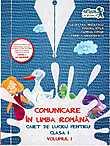 Cartea Comunicare in Limba Romana Caiet de lucru pentru clasa I volumul I de Cleopatra Mihailescu