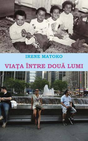 Viaţa �ntre două lumi. Autobiografia Irenei Matoko, rom�ncă de culoare