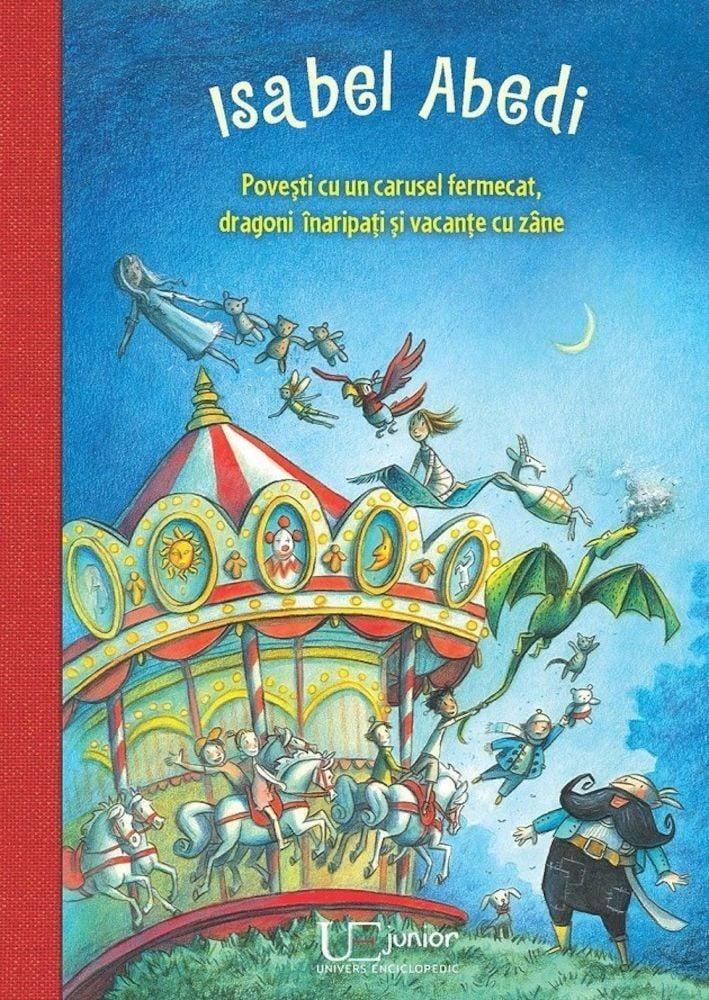 Povesti cu un carusel fermecat, dragoni inaripati si vacante cu zane