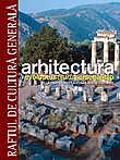 Arhitectura. Evolutie stiluri personalitati. De la Preistorie la Renasterea timpurie - Vol. 1
