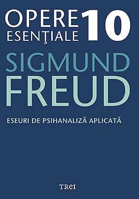 Opere esentiale, vol. 10 - Eseuri de psihanaliza aplicata - Array