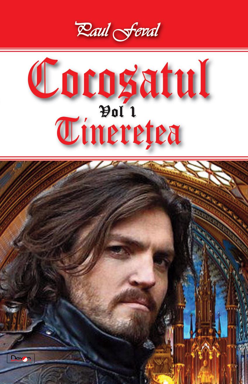 PDF ePUB Cocosatul vol 1-Tineretea de Paul Feval