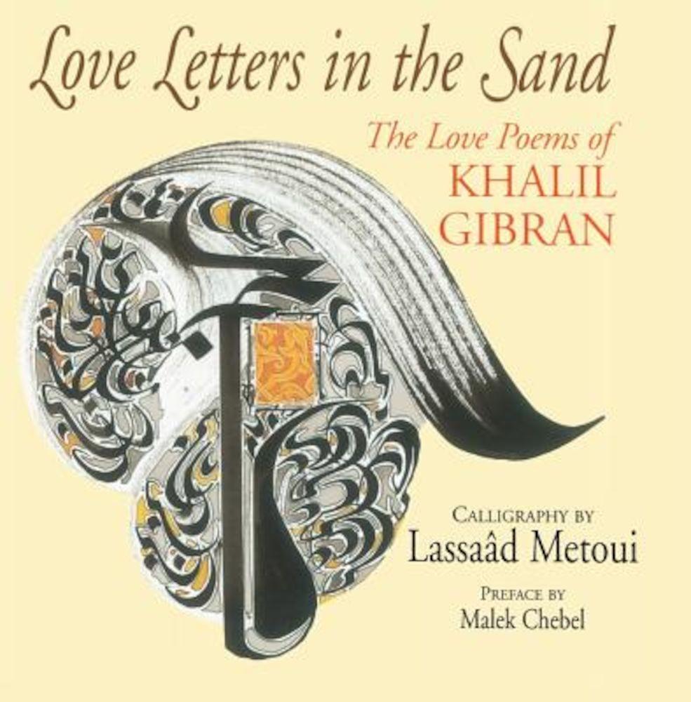Love Letters in the Sand: The Love Poems of Khalil Gibran, Paperback pdf pret librarie elefant oferta