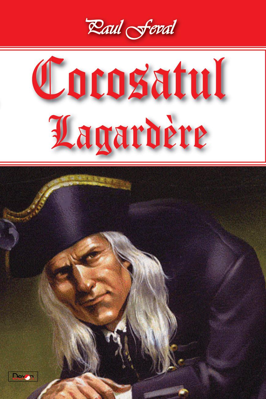 PDF ePUB Cocosatul vol 2-Lagardere de Paul Feval