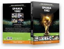 Cupa Mondiala Fifa. Campionatele Mondiale De Fotbal 1930-2006. Spania 1982